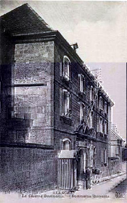 52 Langres ; la Caserne Dommartin, berceau de la Légion Etrangère